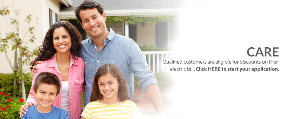 Qualified customers are eligible for discounts on their electric bill through our CARE program
